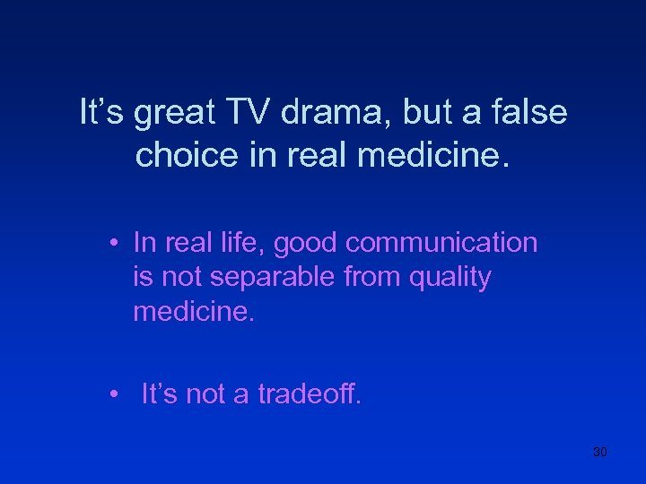 It's great TV drama, but a false choice in real medicine. • In real