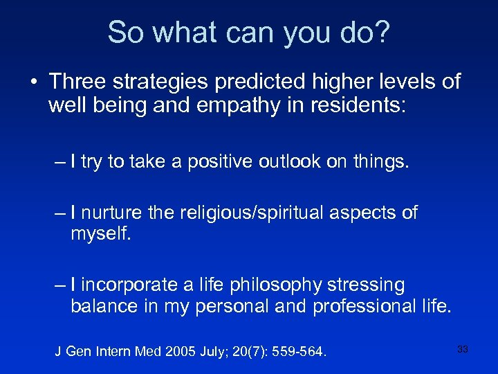 So what can you do? • Three strategies predicted higher levels of well being