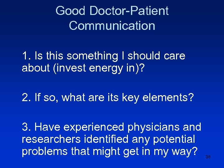 Good Doctor-Patient Communication 1. Is this something I should care about (invest energy in)?