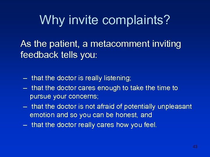 Why invite complaints? As the patient, a metacomment inviting feedback tells you: – that