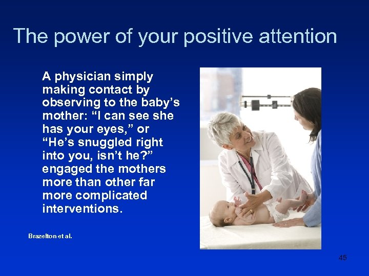 The power of your positive attention A physician simply making contact by observing to
