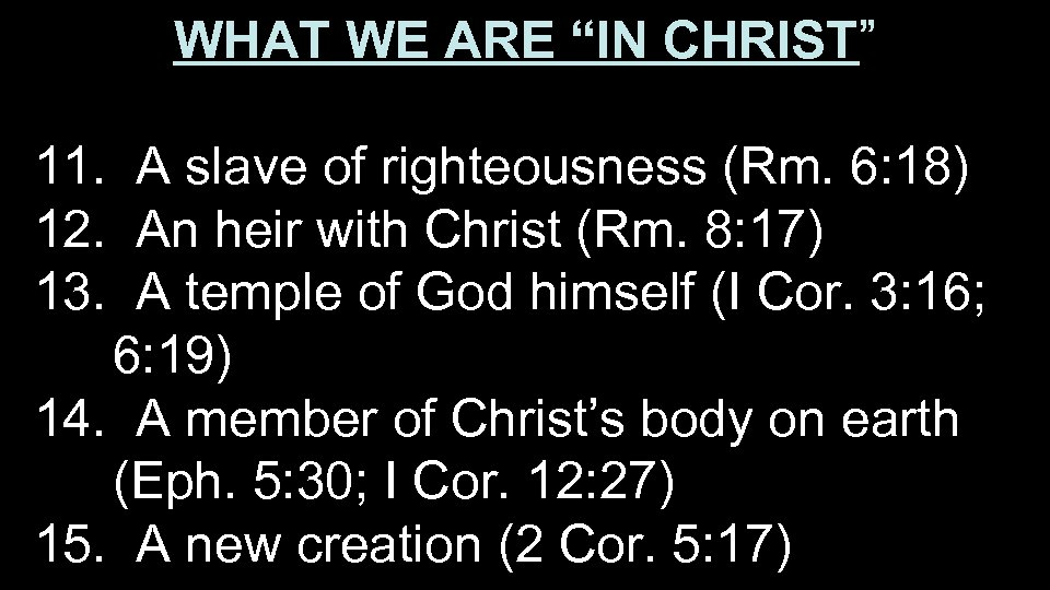 """WHAT WE ARE """"IN CHRIST"""" 11. A slave of righteousness (Rm. 6: 18) 12."""
