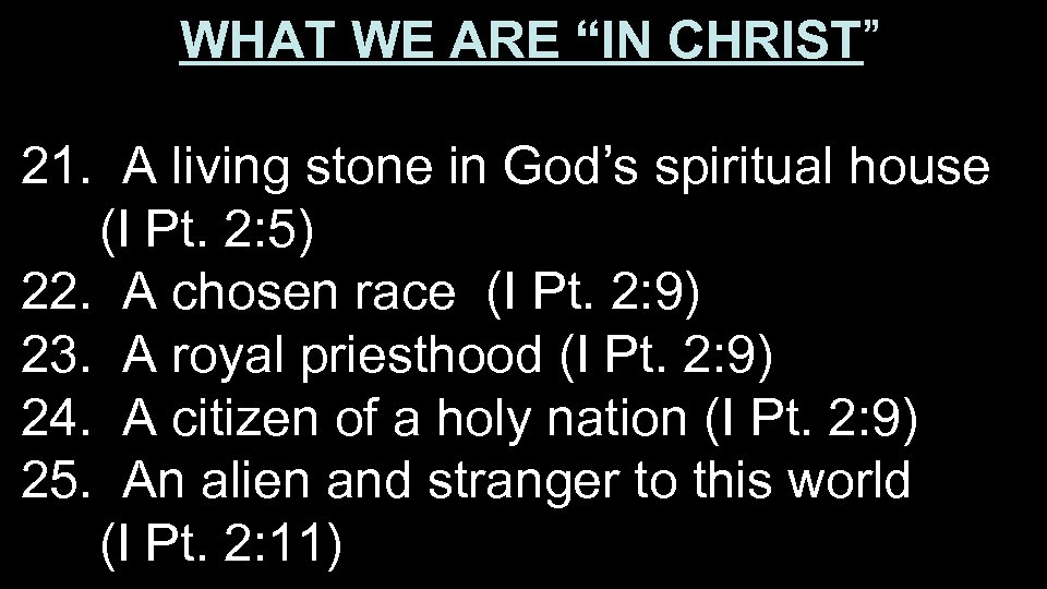 """WHAT WE ARE """"IN CHRIST"""" 21. A living stone in God's spiritual house (I"""