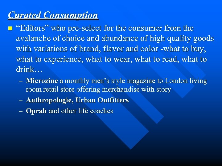 """Curated Consumption n """"Editors"""" who pre-select for the consumer from the avalanche of choice"""