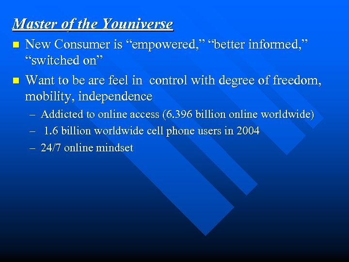 """Master of the Youniverse n n New Consumer is """"empowered, """" """"better informed, """""""