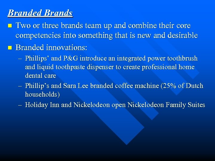 Branded Brands n n Two or three brands team up and combine their core