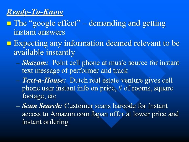 """Ready-To-Know n The """"google effect"""" – demanding and getting instant answers n Expecting any"""