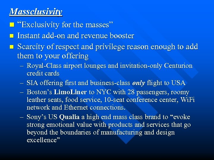 """Massclusivity n """"Exclusivity for the masses"""" n n Instant add-on and revenue booster Scarcity"""