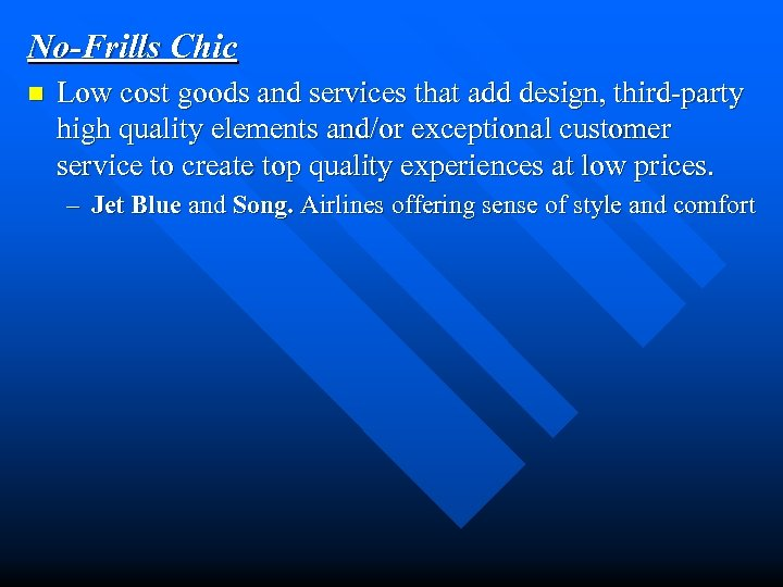 No-Frills Chic n Low cost goods and services that add design, third-party high quality