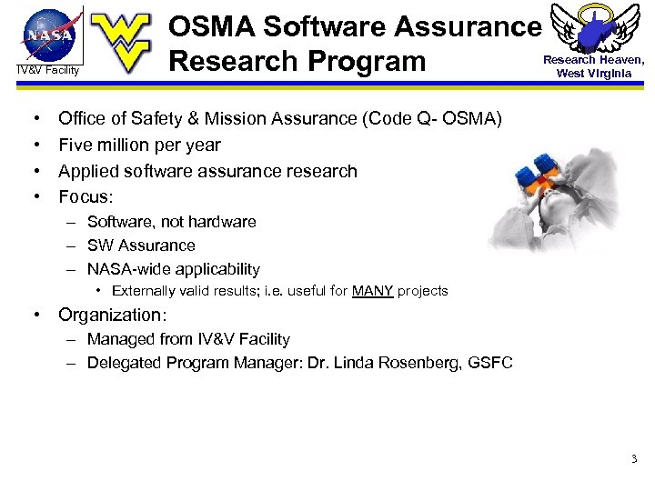 OSMA Software Assurance Research Heaven, Research Program West Virginia IV&V Facility • • Office