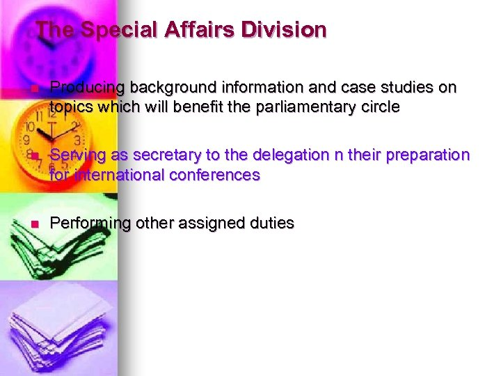 The Special Affairs Division n Producing background information and case studies on topics which