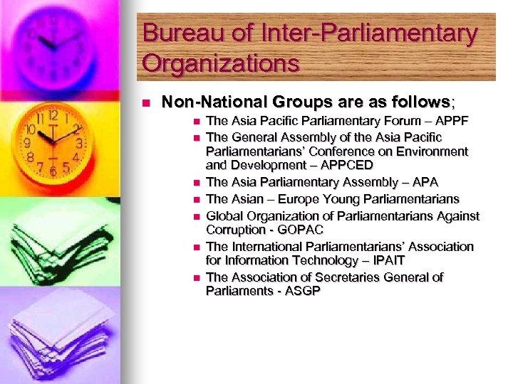 Bureau of Inter-Parliamentary Organizations n Non-National Groups are as follows; n n n n