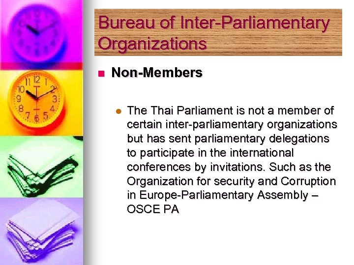 Bureau of Inter-Parliamentary Organizations n Non-Members l The Thai Parliament is not a member