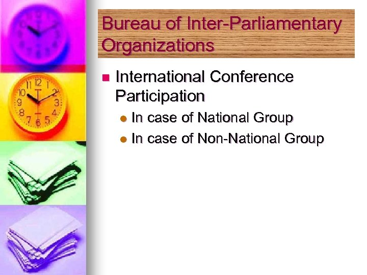 Bureau of Inter-Parliamentary Organizations n International Conference Participation In case of National Group l