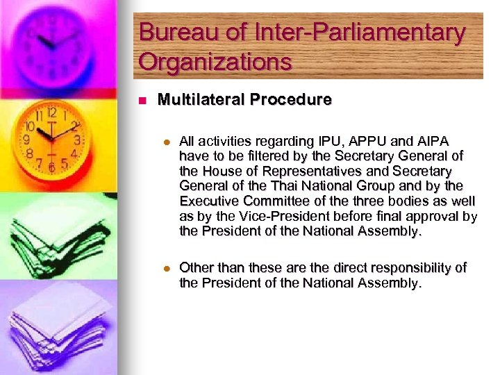 Bureau of Inter-Parliamentary Organizations n Multilateral Procedure l All activities regarding IPU, APPU and