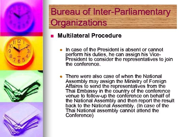 Bureau of Inter-Parliamentary Organizations n Multilateral Procedure l In case of the President is