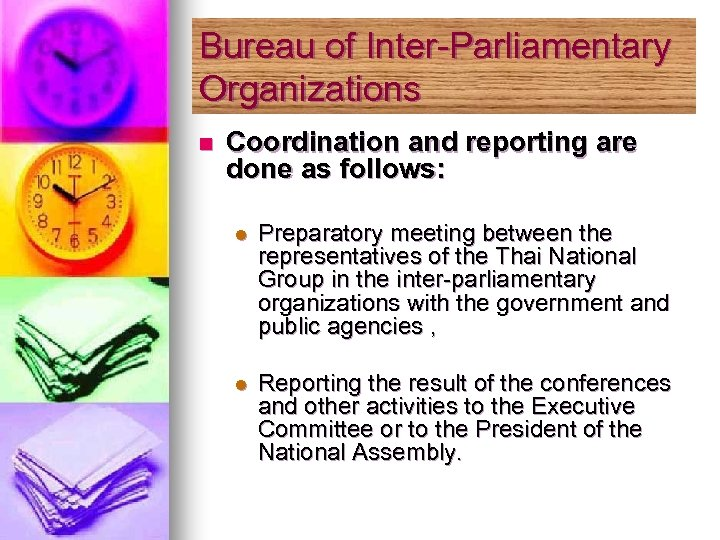 Bureau of Inter-Parliamentary Organizations n Coordination and reporting are done as follows: l Preparatory