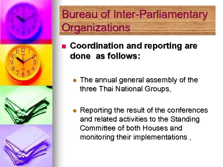Bureau of Inter-Parliamentary Organizations n Coordination and reporting are done as follows: l The