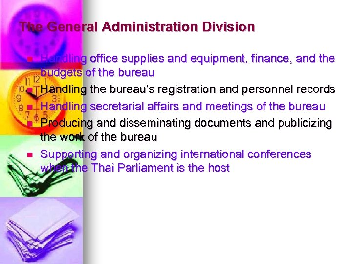 The General Administration Division n n Handling office supplies and equipment, finance, and the