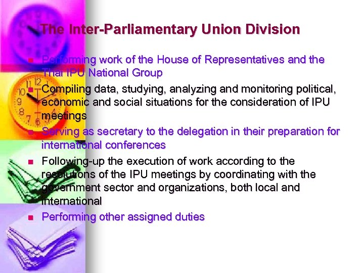 The Inter-Parliamentary Union Division n n Performing work of the House of Representatives and