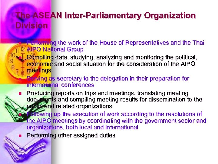 The ASEAN Inter-Parliamentary Organization Division n n n Performing the work of the House