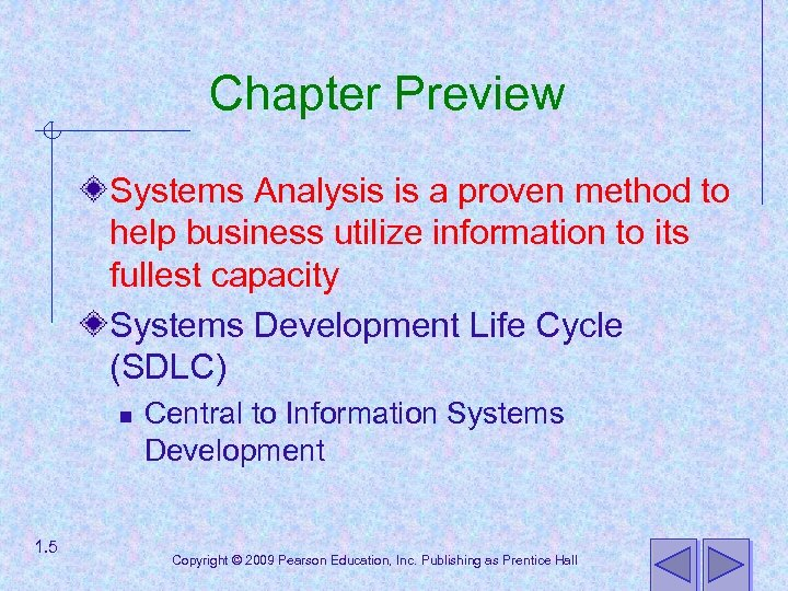 Chapter Preview Systems Analysis is a proven method to help business utilize information to