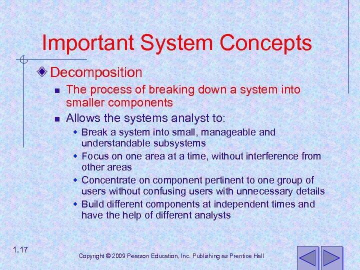 Important System Concepts Decomposition n n The process of breaking down a system into