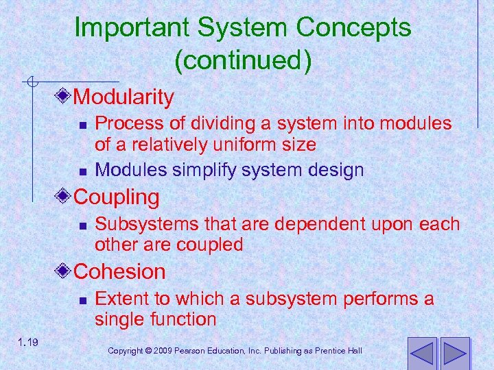 Important System Concepts (continued) Modularity n n Process of dividing a system into modules