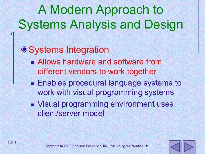 A Modern Approach to Systems Analysis and Design Systems Integration n 1. 20 Allows