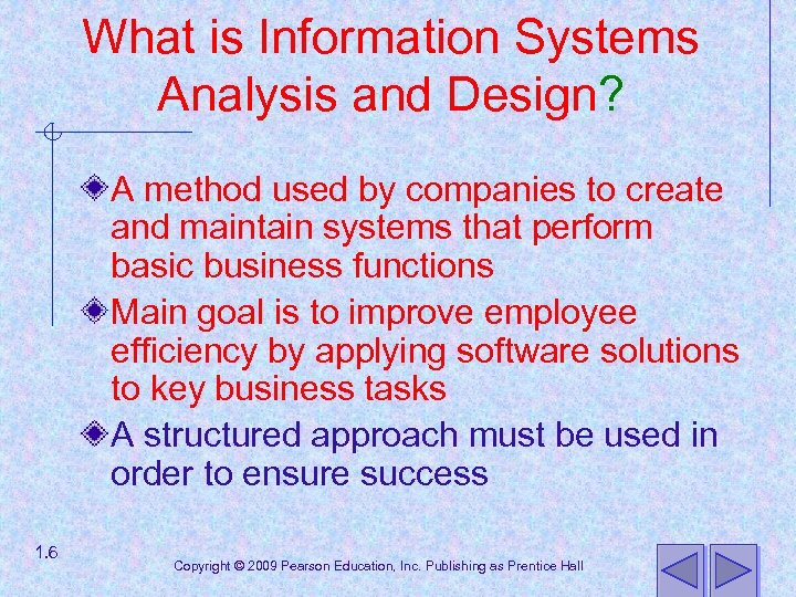 What is Information Systems Analysis and Design? A method used by companies to create