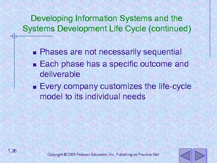 Developing Information Systems and the Systems Development Life Cycle (continued) n n n 1.
