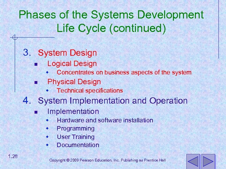 Phases of the Systems Development Life Cycle (continued) 3. System Design n Logical Design