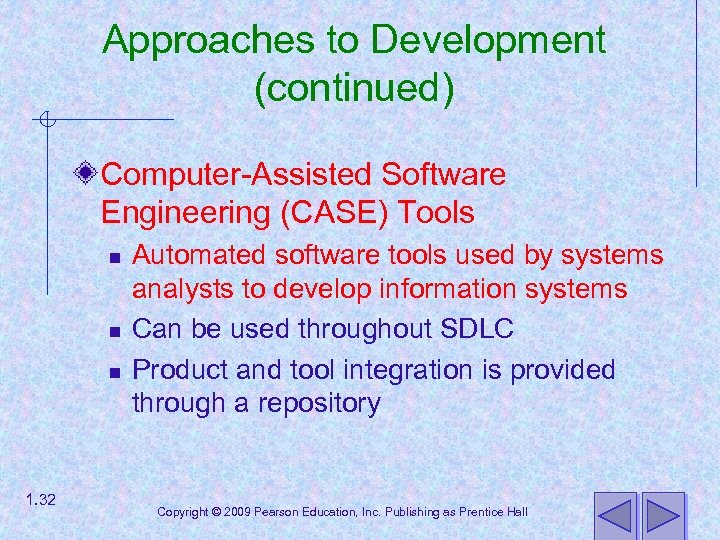 Approaches to Development (continued) Computer-Assisted Software Engineering (CASE) Tools n n n 1. 32