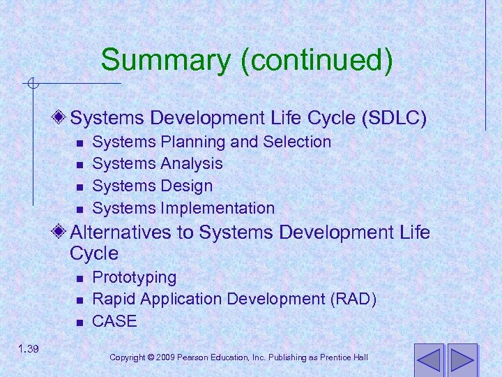 Summary (continued) Systems Development Life Cycle (SDLC) n n Systems Planning and Selection Systems