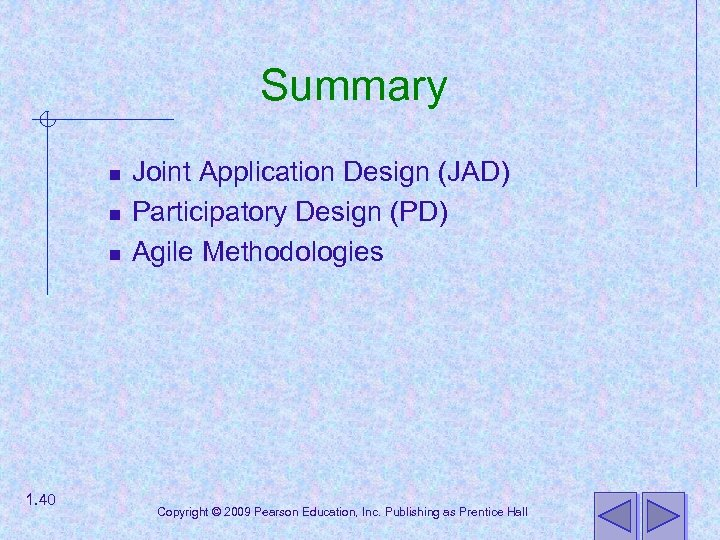 Summary n n n 1. 40 Joint Application Design (JAD) Participatory Design (PD) Agile