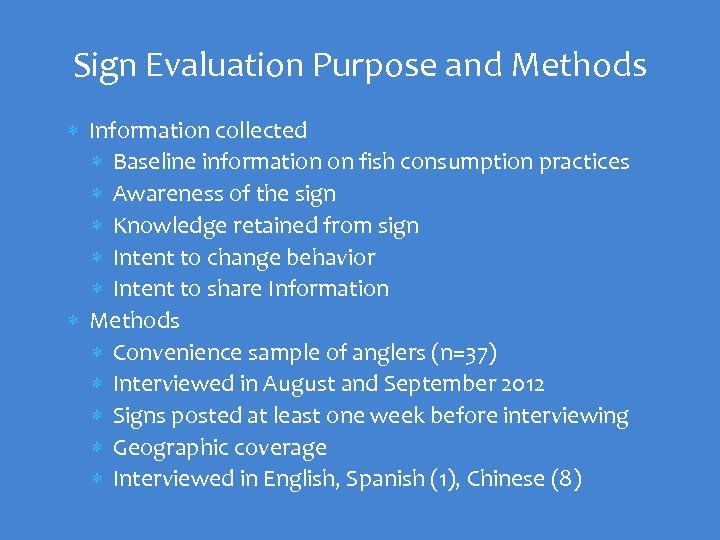 Sign Evaluation Purpose and Methods Information collected Baseline information on fish consumption practices Awareness