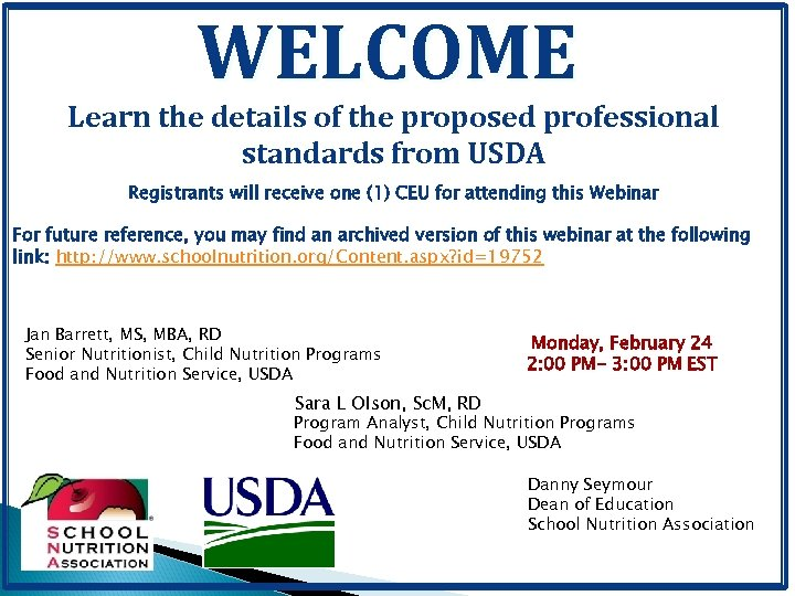 WELCOME Learn the details of the proposed professional standards from USDA Registrants will receive