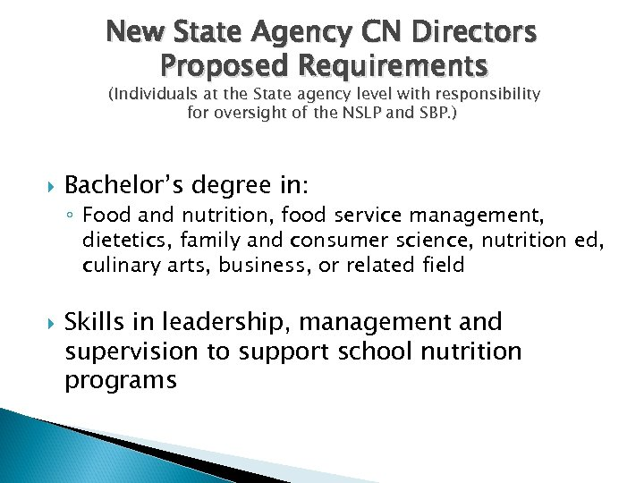 New State Agency CN Directors Proposed Requirements (Individuals at the State agency level with