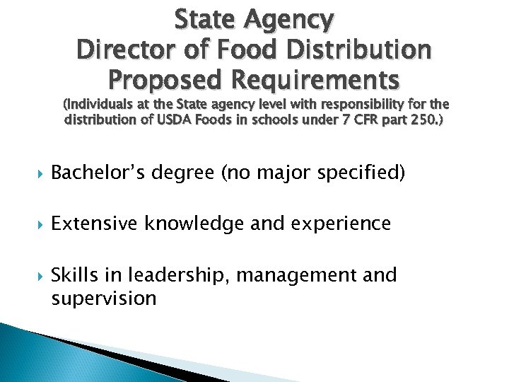 State Agency Director of Food Distribution Proposed Requirements (Individuals at the State agency level