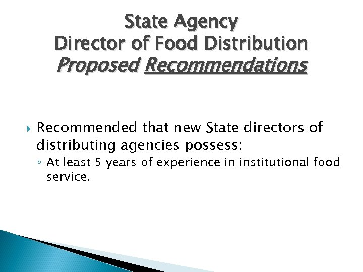 State Agency Director of Food Distribution Proposed Recommendations Recommended that new State directors of