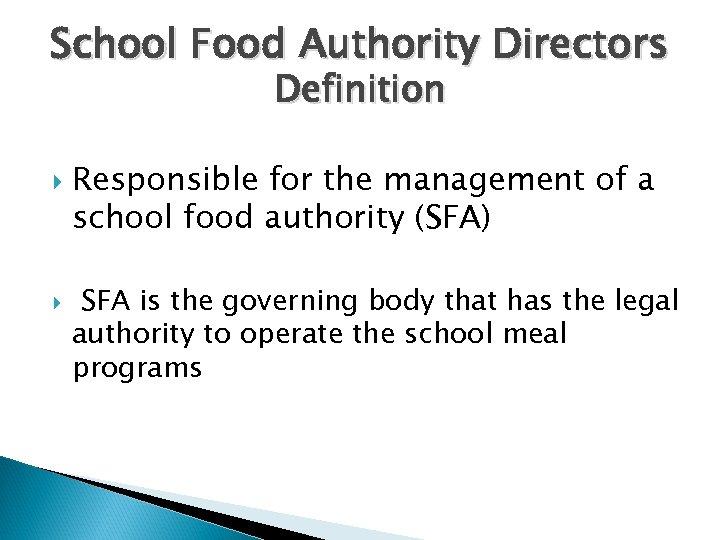 School Food Authority Directors Definition Responsible for the management of a school food authority
