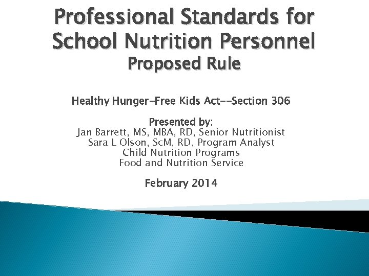 Professional Standards for School Nutrition Personnel Proposed Rule Healthy Hunger-Free Kids Act--Section 306 Presented