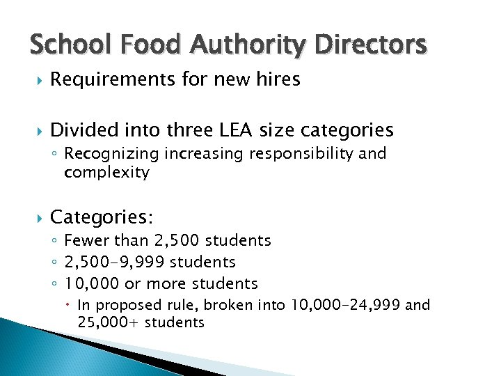 School Food Authority Directors Requirements for new hires Divided into three LEA size categories