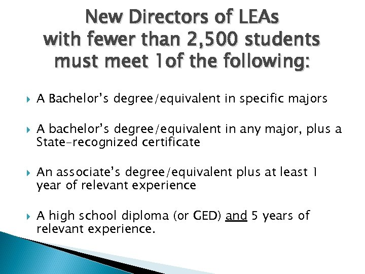 New Directors of LEAs with fewer than 2, 500 students must meet 1 of
