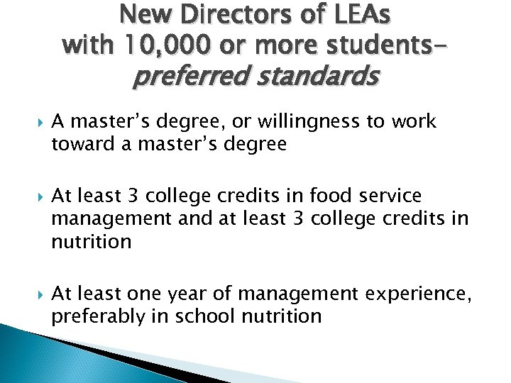New Directors of LEAs with 10, 000 or more students- preferred standards A master's