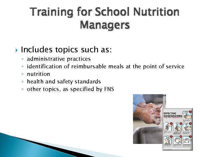Training for School Nutrition Managers Includes topics such as: ◦ ◦ ◦ administrative practices