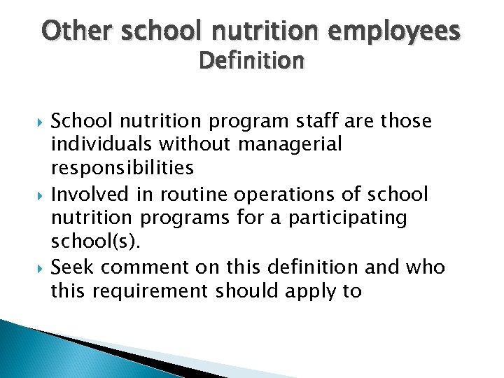 Other school nutrition employees Definition School nutrition program staff are those individuals without managerial