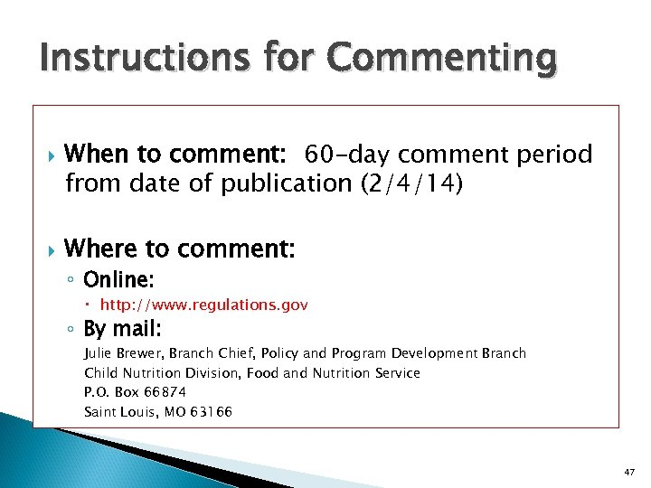 Instructions for Commenting When to comment: 60 -day comment period from date of publication