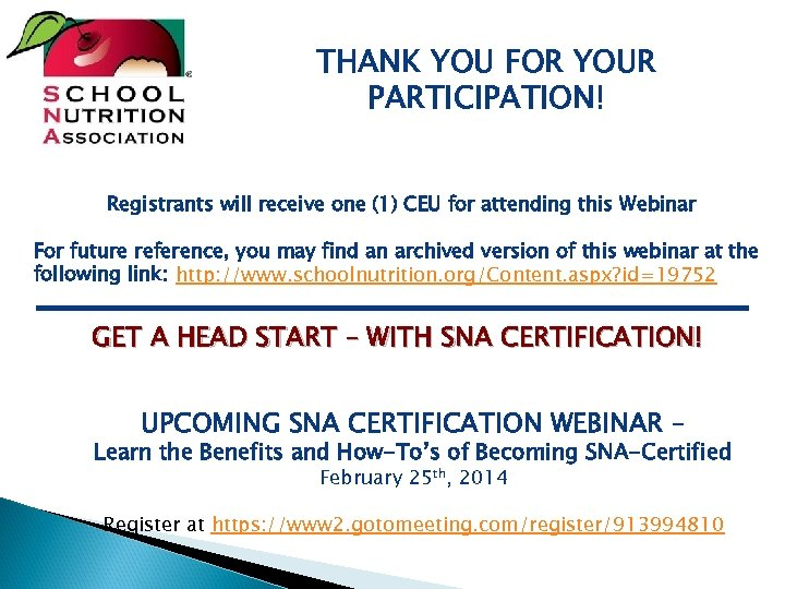 THANK YOU FOR YOUR PARTICIPATION! Registrants will receive one (1) CEU for attending this