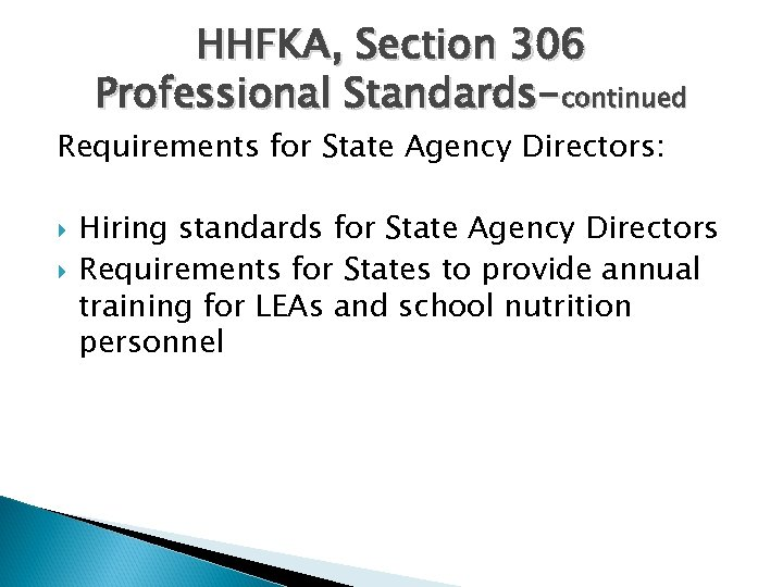 HHFKA, Section 306 Professional Standards-continued Requirements for State Agency Directors: Hiring standards for State